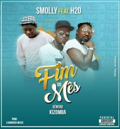 Smolly - Fim Do Mês (feat. H2O)