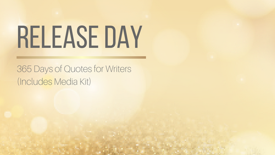Release Day: 365 Days of Quotes for Writers (Includes Media Kit)