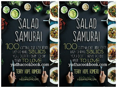 Download ebook SALAD SAMURAI : 100 Cutting-Edge, Ultra-Hearty, Easy-to-Make Salads You Don't Have to Be Vegan to Love