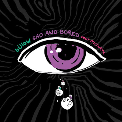 bülow premieres new track 'SAD AND BORED' (ft. Duckwrth)
