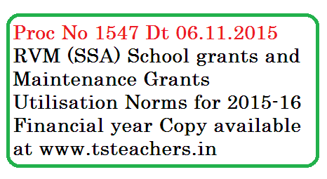 Proc 1547 SSA Telangana | SSA Grants Utilisation Guidlines | School Grants and Maintenance Grants Utilisation Guidlines in Telangana | TSSA Grants for 2015-16 Year as School Grants and Maintenance Grants Utlisation Norms | Proc No 1547 Norms for Utilisation of School  and Maintenance Funds from Sarva Shiksha Abhiyan, Telangana, Hyderabad.proc-no-1547-ssa-school-grants-maintenance-utilisation-norms-guidlines-for-2015-16