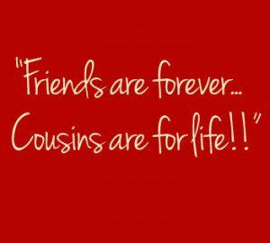 cousins are forever
