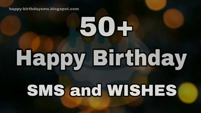 50+ Best Happy Birthday SMS and Wishes for Wishing Your Family and friends