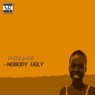 Psquare – Nobody Ugly