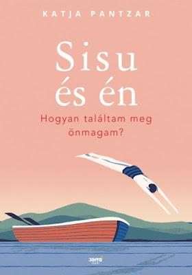 Katja Pantzar – Sisu és én [Hogyan találtam meg önmagam] megjelent a Jaffa Kiadó gondozásában az ezotéria, spiritualitás, önsegítő könyvek témakörében