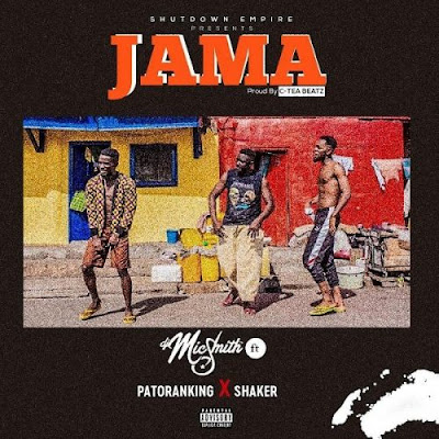 Music: DJ Mic Smith ft Patoranking & Shaker - Jama (Mp3 Download)