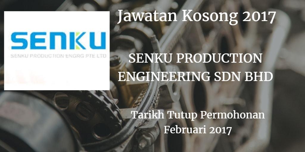 Jawatan Kosong SENKU PRODUCTION ENGINEERING SDN BHD Februari 2017
