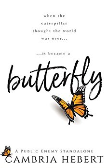 Butterfly : A Public Enemy Standalone by Cambria Hebert (CR)