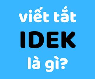 idek là gì