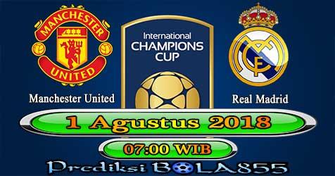 Prediksi Bola855 Manchester United vs Real Madrid 1 Agustus 2018