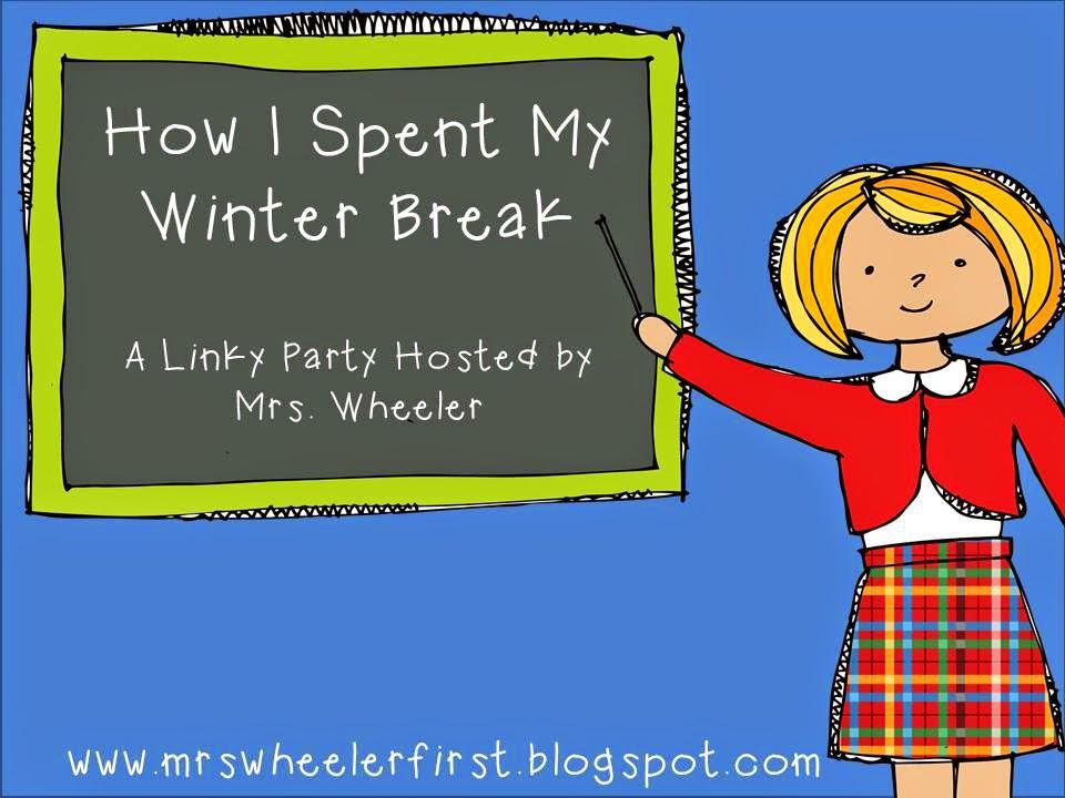 mrs wheeler s first grade tidbits how i spent my winter break linky how i spent my winter break linky
