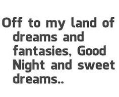 funny good night off to my land of dreams