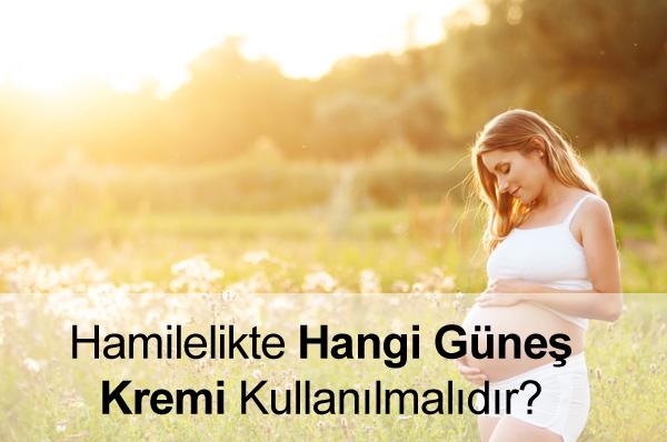 Hamilelikte Hangi Güneş Kremi Kullanılmalı?