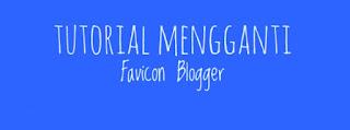 Cara Mengganti Favicon Blog Di Blogger Tampilan Baru