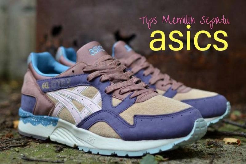 Beberapa Tips Memilih Sepatu Asics 33f3522fb3