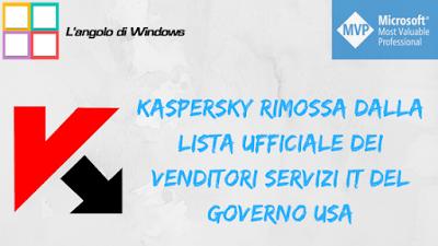 Kaspersky%2Brimossa%2Bdalla%2Blista%2Bufficiale%2Bdei%2Bvenditori%2Bservizi%2BIT%2Bdel%2Bgoverno%2BUSA - Kaspersky rimossa dalla lista ufficiale dei venditori servizi IT del governo USA
