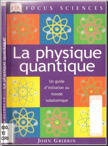 Livre : La Physique quantique - Un guide d'initiation au monde subatomique