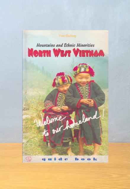 MOUNTAINS AND ETHNIC MINORITIES NORTH WEST VIETNAM, Tim Doling