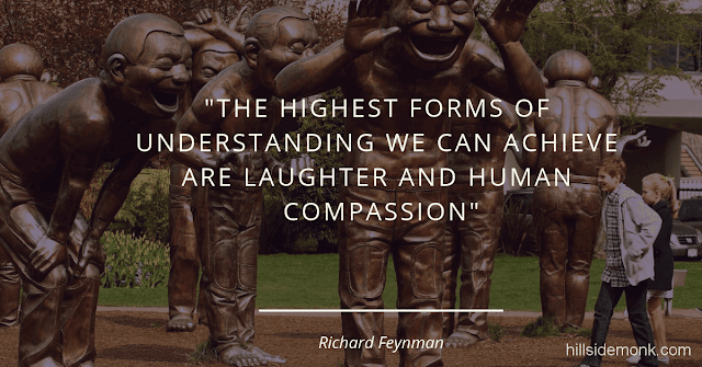 Richard Feynman Quotes On Life And Science -9 The highest forms of understanding we can achieve are laughter and human compassion.