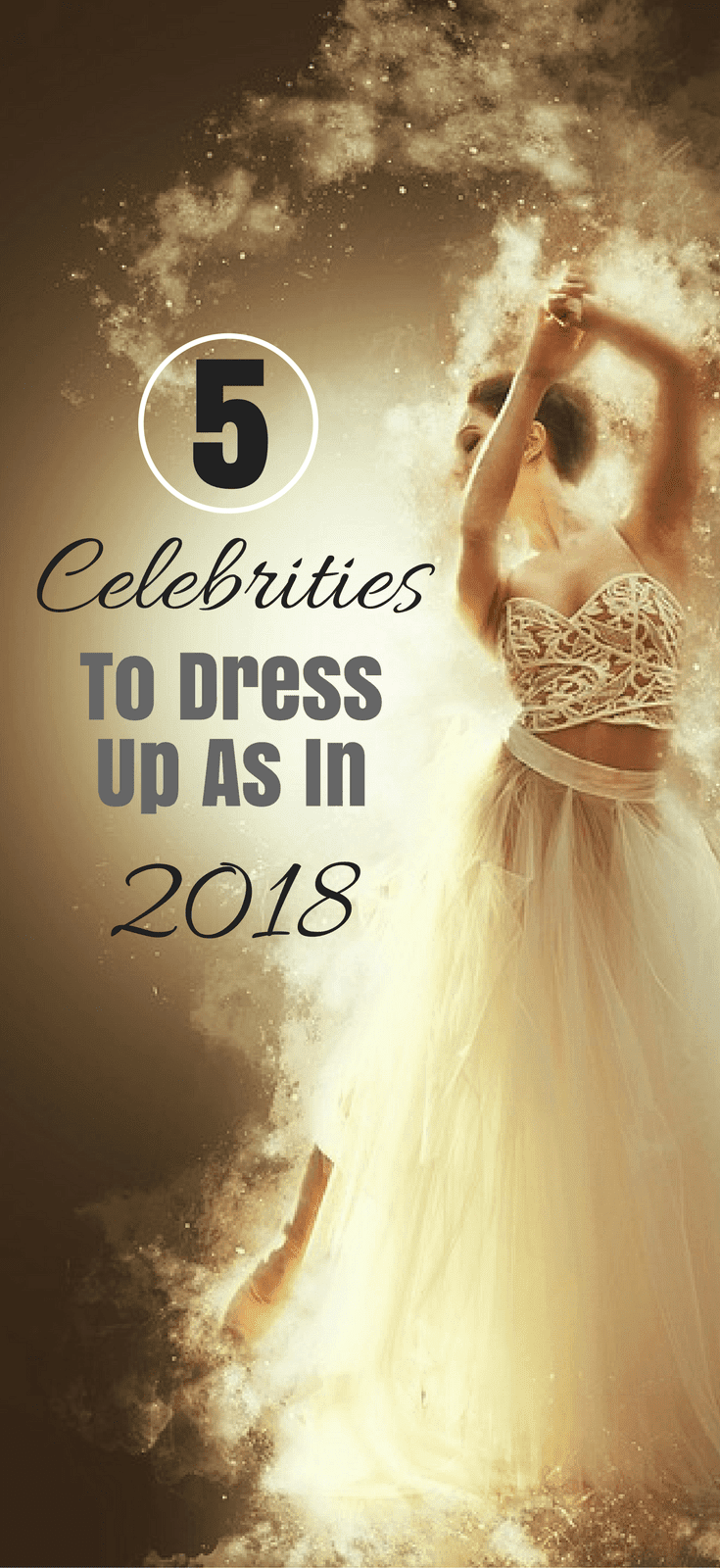 5 Celebrities To Dress Up As In 2018
