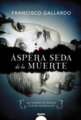 Áspera seda de la muerte - Francisco Gallardo (2018)