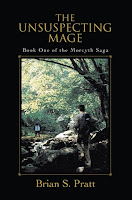 Image: The Unsuspecting Mage: The Morcyth Saga Book One, by Brian S. Pratt