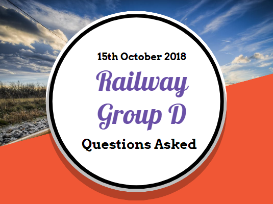 RRB Railway Group D Questions Asked: 15th October 2018 (Shift I+II+III) English & Hindi