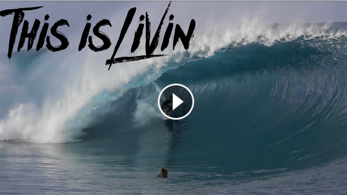 This is Livin Episode 25 Tahitian Dream Surfing Teahupo o