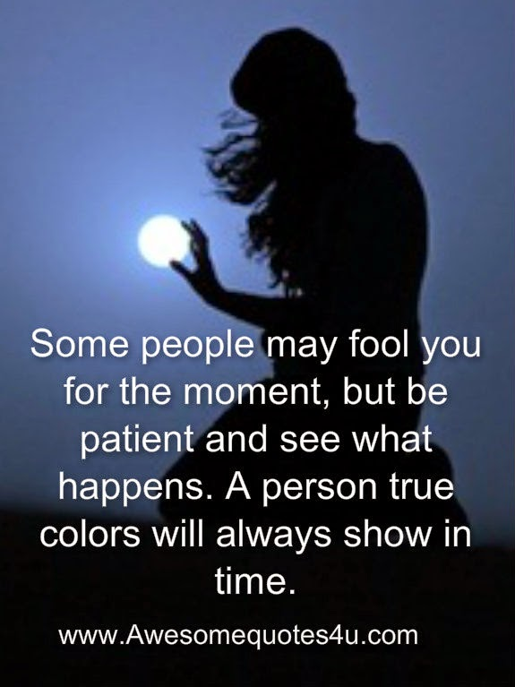 People Show Their True Colors Quotes Wwwpicswecom