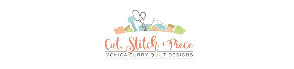 CUT, STITCH + PIECE | Monica Curry Quilt Designs