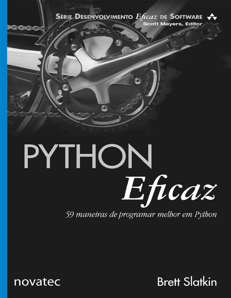 Python Eficáz: 59 maneiras de programar melhor em Python – Brett Slatkin