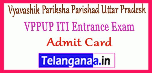 VPPUP Vyavashik Pariksha Parishad Uttar Pradesh ITI Entrance Exam Admit Card