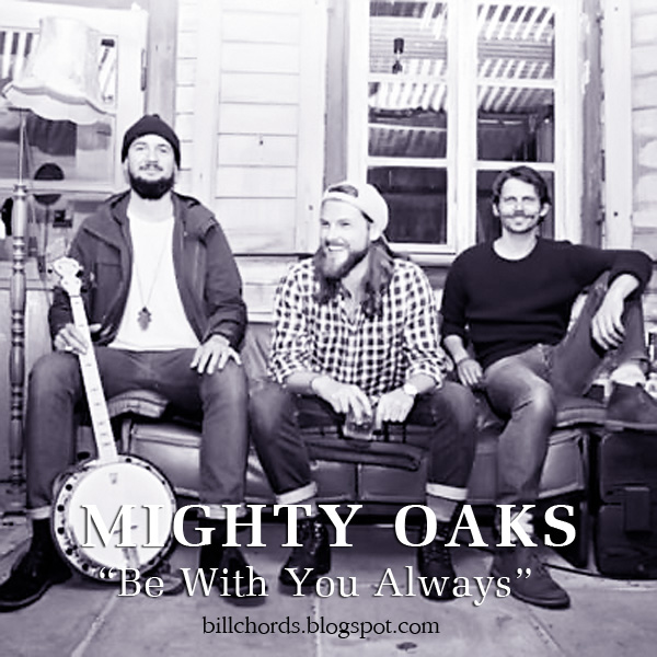 Guitar Chords Mighty Oaks Be With You Always Lyrics And Guitar