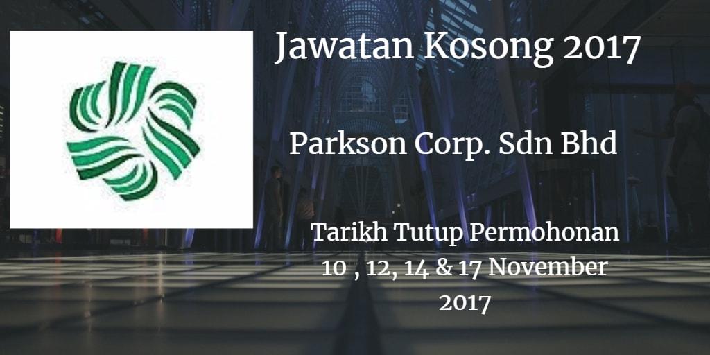 Jawatan Kosong Parkson Corp. Sdn Bhd 10, 12, 14 & 17 November 2017