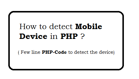 How to detect Mobile Device in PHP - Simplest way