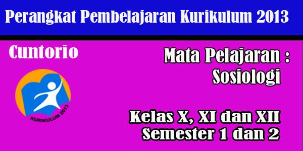 Perangkat Pembelajaran Sosiologi Kelas X XI dan XII Kurikulum 2013