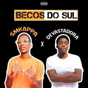 SMKappa & Devastadora – Becos do Sul(Rap)