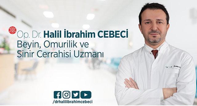 Beyin, Omurilik ve Sinir Cerrahisi Uzmanı Opr. Dr. Halil İbrahim Cebeci