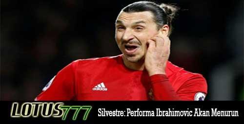 Silvestre: Performa Ibrahimovic Akan Menurun