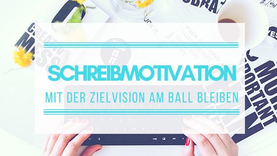 Mit der Zielvision am Ball bleiben | So findest du die Motivation und nötige Kraft, um all deine Träume zu verwirklichen. #motivation #zielvision