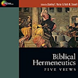 Biblical Hermeneutics: Five Views [Review]