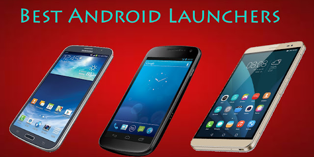 Best Android Launchers for Samsung/HTC/Huawei/Nexus/LG/Sony Xperia