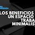Los beneficios de un espacio de trabajo minimalista