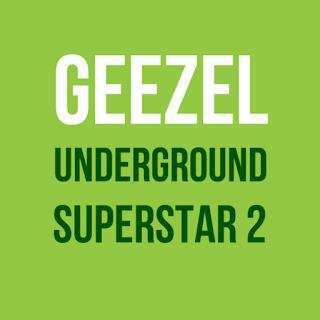 geezel underground superstar ii