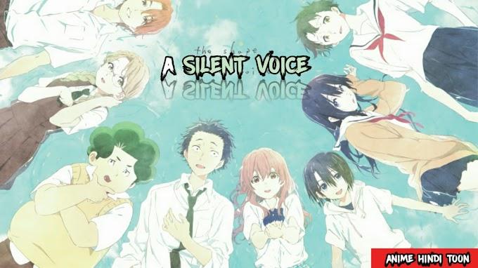 A Silent Voice ( Koe no Katachi Hindi Dubbed )
