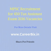 MPSC Recruitment for 450 Tax Assistant Exam 2016 Vacancies