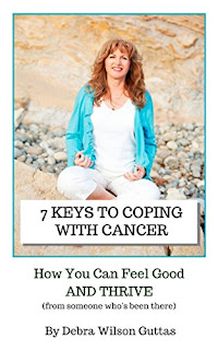 7 Keys to Coping with Cancer: How You Can Feel Good AND THRIVE