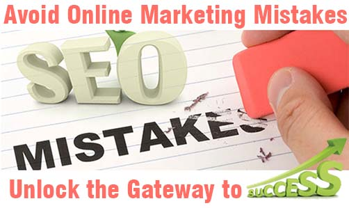Avoid Online Marketing Mistakes and Unlock the Gateway to Success