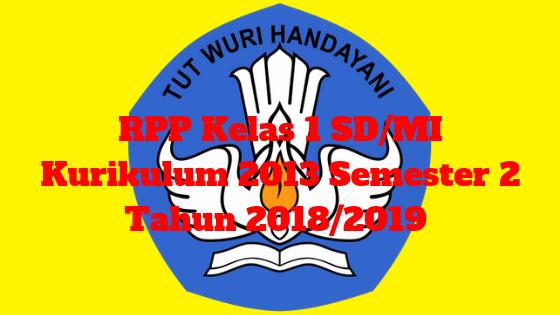 RPP Kelas 1 SD/MI Kurikulum 2013 Semester 2 Tahun 2018/2019 - Guru Krebet 3
