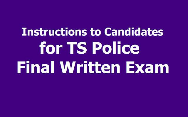 Important Instructions to Candidates for TS Police SI Final Written Exam(FWE) 2019